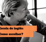Escola de inglês como escolher o melhor curso
